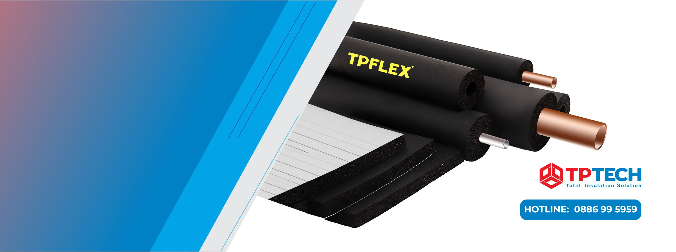 Why should you choose TPFLEX insulation ?